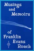Musings and Memoirs of Franklin Evans Roach